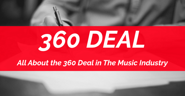 What is a 360 Deal? What You Need To Know About A 360 Deal