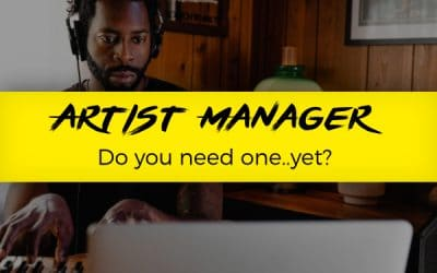 What is an Artist Manager? Is Not Having One Holding You Back?